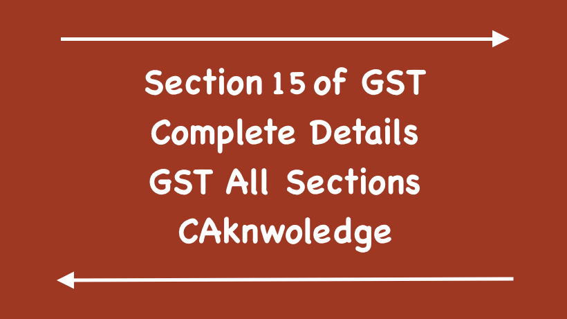 Section 15 of GST