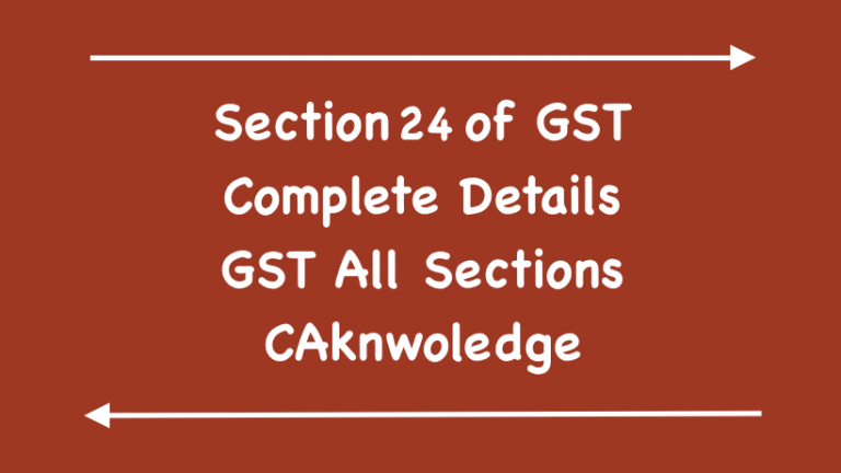 Section 24 of GST