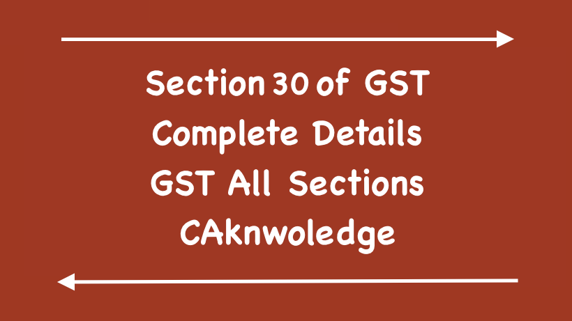 Section 30 Of GST