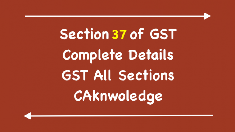 Section 37 of GST