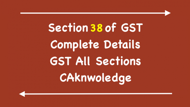 Section 38 of GST