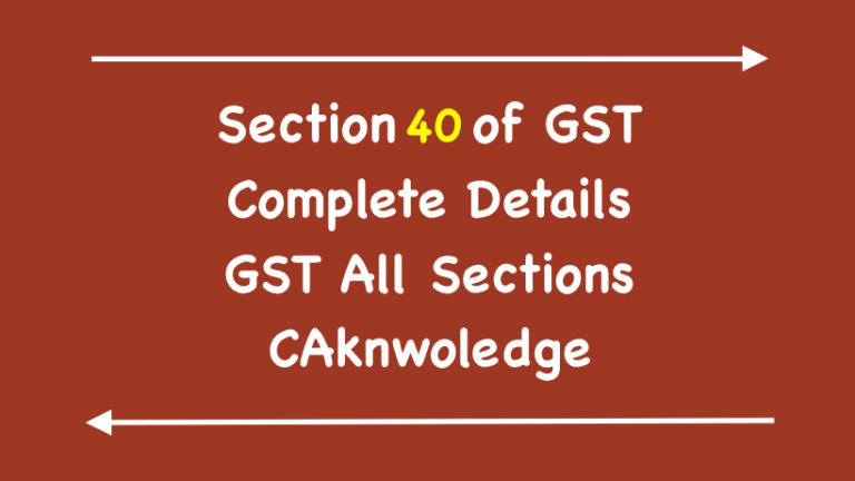 Section 40 of GST