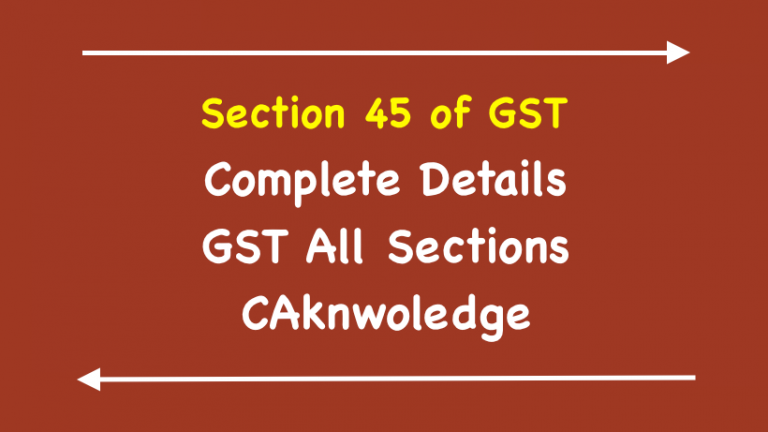 Section 45 of GST