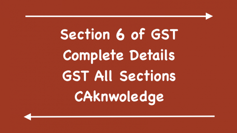 Section 6 of GST