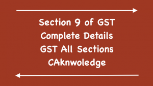 Section 9 of GST