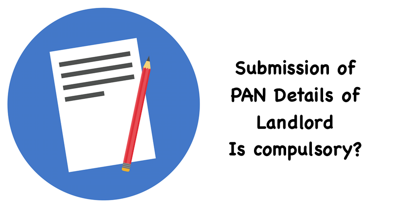 Submission of PAN Details of Landlord - Is compulsory