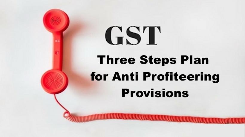 Three Steps Plan for Anti Profiteering Provisions