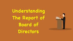 Understanding The Report of Board of Directors