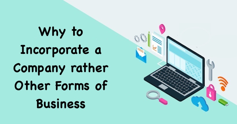 Why to Incorporate a Company rather Other Forms of Business