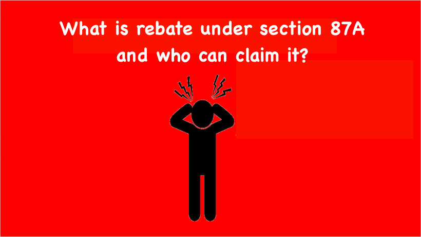 rebate under section 87A