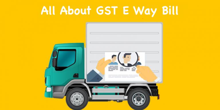 All About GST E Way Bill