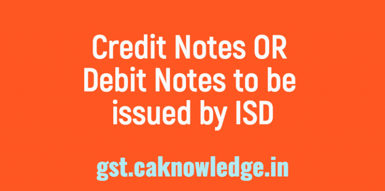 Credit Notes OR Debit Notes to be issued by ISD