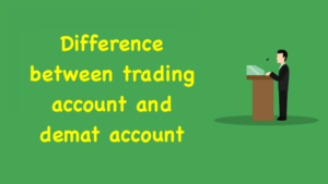 Difference between trading account and demat account