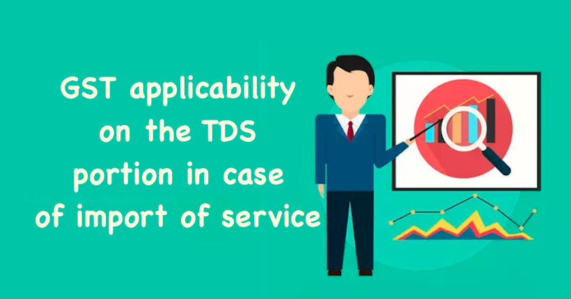 GST applicability on the TDS portion in case of import of service