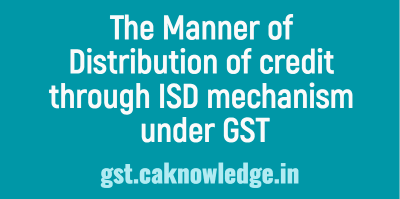 Manner of Distribution of credit through ISD mechanism