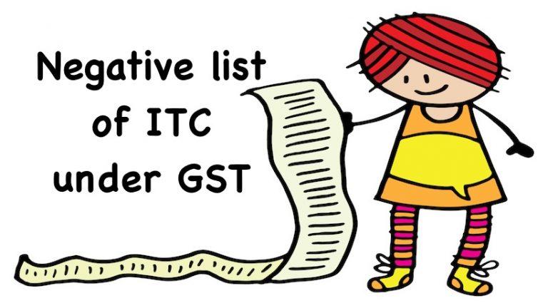 Negative list of ITC under GST