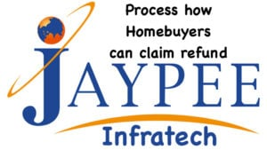 Process how Homebuyers can claim refund against Jaypee Infratech