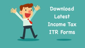 Income Tax Return Forms, ITR Forms
