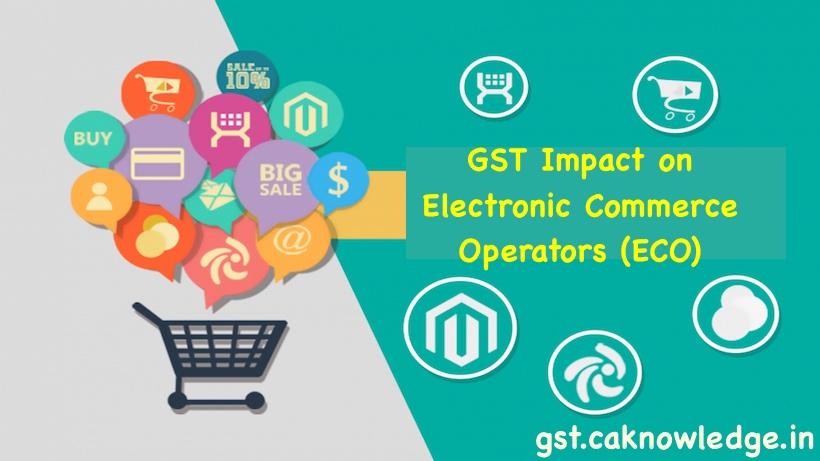 GST Impact on Electronic Commerce Operators (ECO)