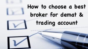 How to choose a best broker for demat & trading account