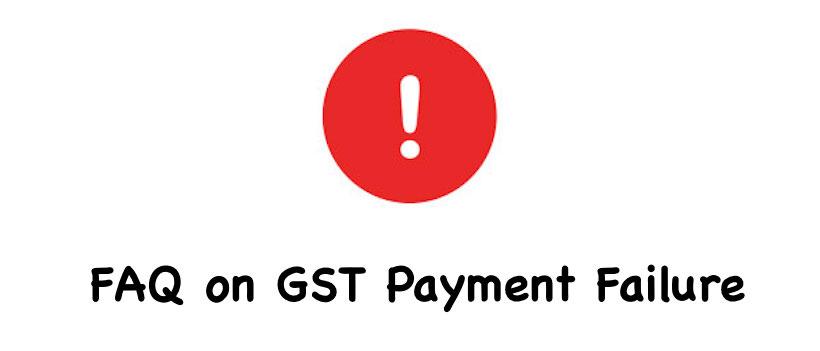 GST Payment Failure