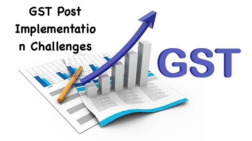 GST Post Implementation Challenges