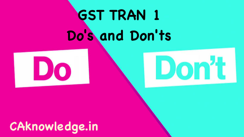 GST TRAN 1 Do's and Don'ts