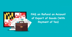 FAQ on Refund on Account of Export of Goods