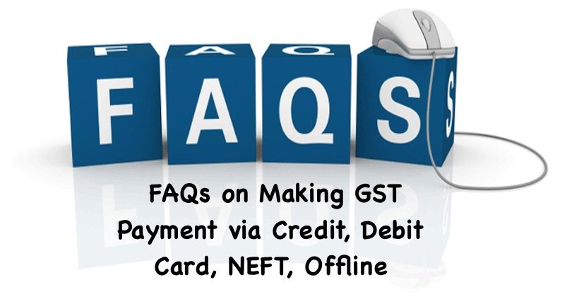 FAQs on Making GST Payment