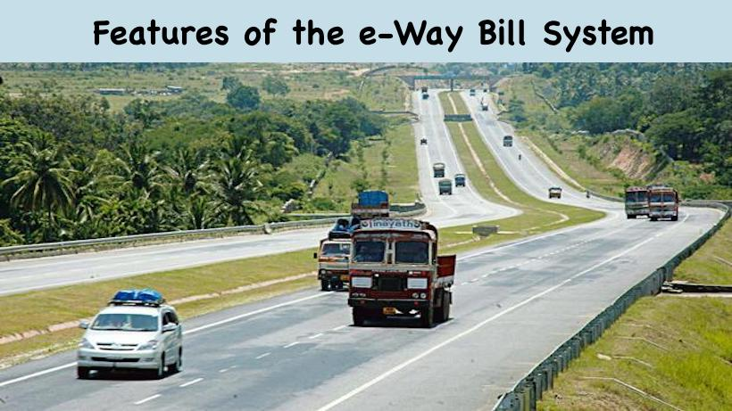 Features of the e-Way Bill System