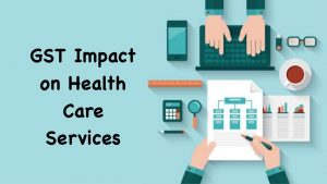 GST Impact on Health Care Services