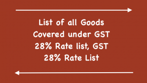GST 28% Rate list