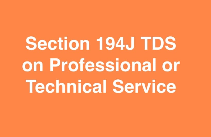 Section 194J TDS on Professional or Technical Service