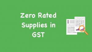 Zero Rated Supplies in GST
