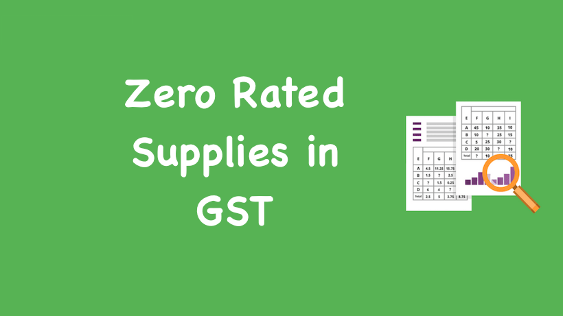 Zero Rated Supplies in GST