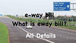 eway bill, What is eWay Bill