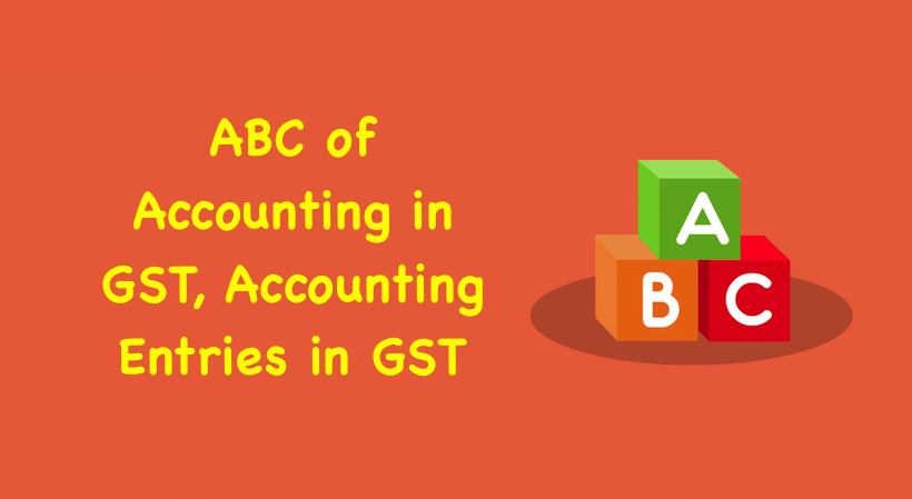 ABC of Accounting in GST
