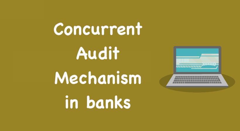 Concurrent Audit Mechanism in banks