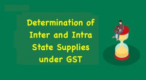 Determination of Inter and Intra State Supplies under GST