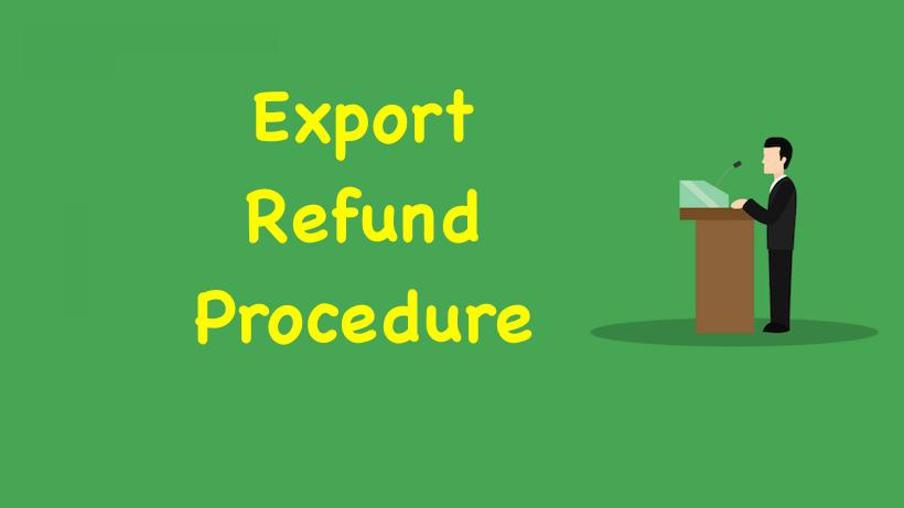 Export Refund Procedure