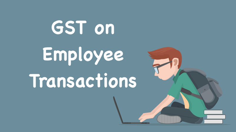 GST on Employee Transactions