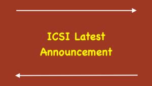 ICSI Latest Announcement