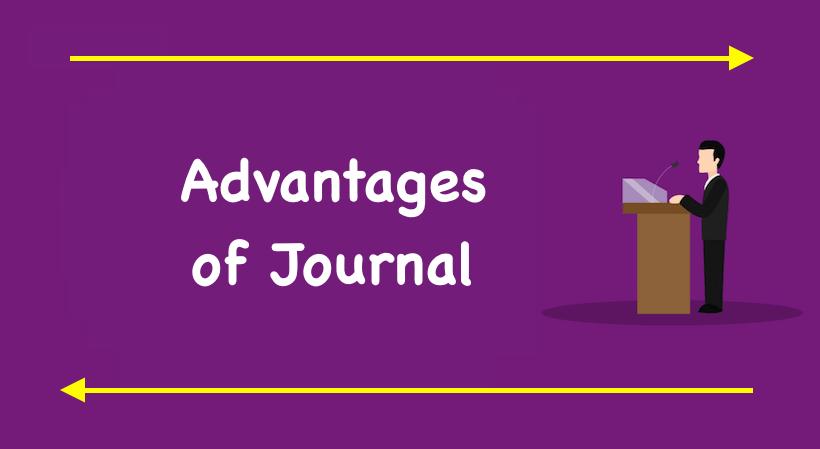 Advantages of Journal