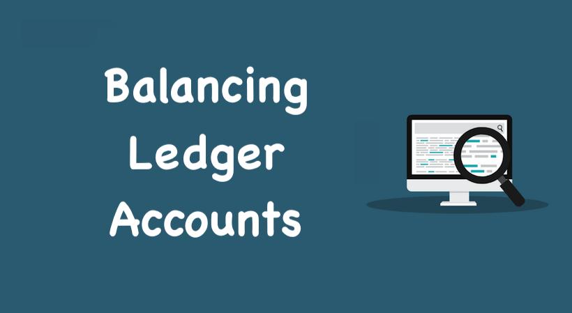 Balancing Ledger Accounts