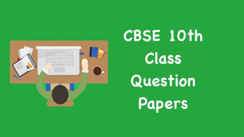 CBSE 10th Class Question Papers