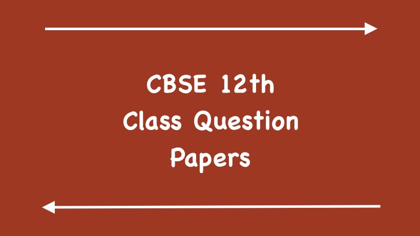 CBSE 12th Class Question Papers