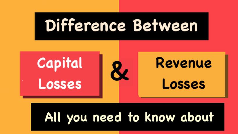 Capital Losses and Revenue Losses