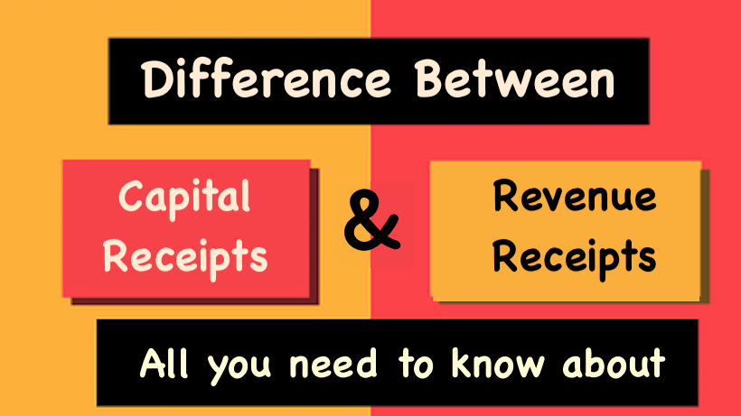 Difference between Capital Receipts and Revenue Receipts