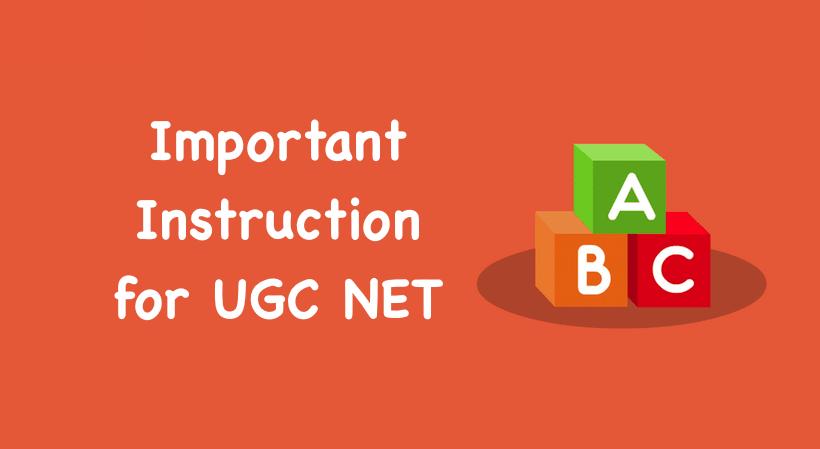 Important Instruction for UGC NET