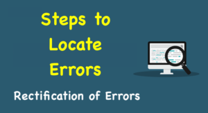 Steps to Locate Errors